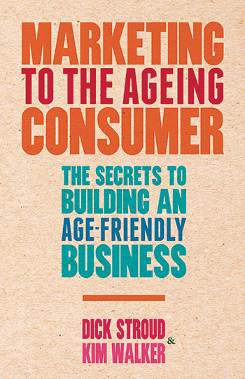 Marketing to the ageing consumer - Dick Stroud